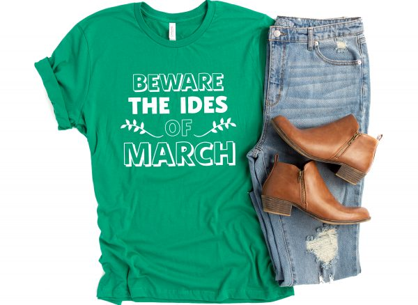Beware the Ides of March shirt